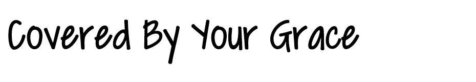 Covered By Your Grace font